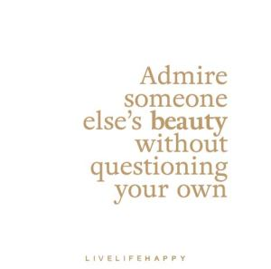 Admire-someone-elses-beauty-without-questioning-your-ow1